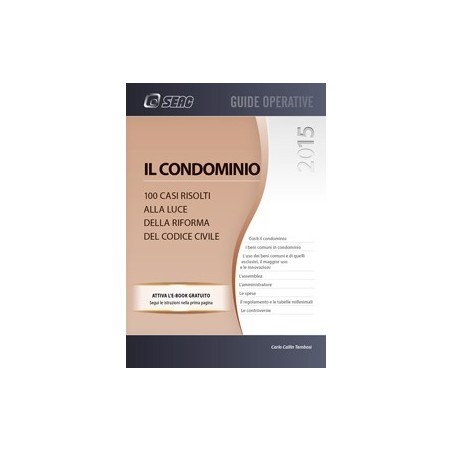 IL CONDOMINIO - 100 Casi risolti alla luce della Riforma del Codice Civile