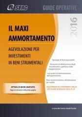 IL MAXI AMMORTAMENTO - Agevolazione per Investimenti in beni Strumentali