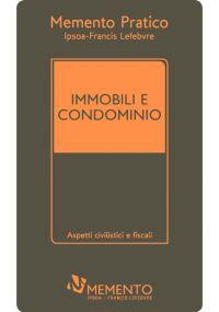 Memento Pratico Immobili e Condominio 2017