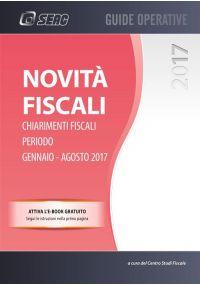 NOVITA' FISCALI - edizione di settembre - Novità e chiarimenti fiscali periodo gennaio/agosto 2017