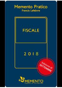 Memento Pratico Fiscale 2018 - edizione di settembre