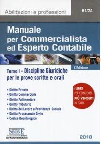 MANUALE PER COMMERCIALISTA ED ESPERTO CONTABILE vol. 1: Discipline giuridiche per le prove scritte e orali.