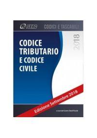 CODICE TRIBUTARIO E CODICE CIVILE ed. settembre 2018 - OMAGGIO