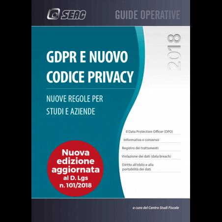 GDPR E NUOVO CODICE PRIVACY - Le regole per studi e aziende