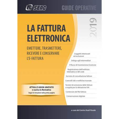 LA FATTURA ELETTRONICA - Emettere, trasmettere, ricevere e conservare l'e- fatture