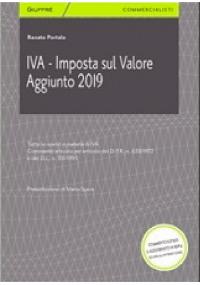 IVA - Imposta sul valore aggiunto 2019 di Renato Portale