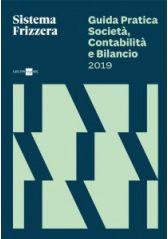 Guida Pratica Società, Contabilità e Bilancio 2019