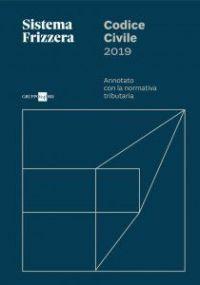 Codice civile 2019 - annotato con la normativa tributaria