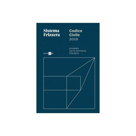 Frizzera - Codice civile 2019 annotato con la normativa tributaria - Il Sole 24 Ore