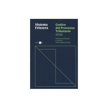 Frizzera - Codice del processo tributario 2019 - Normativa fiscale e codice di procedura civile - Il Sole 24 Ore