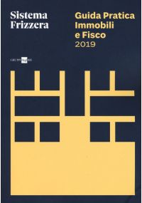 Guida Pratica Immobili e Fisco 2019