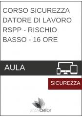 Corso Sicurezza - Datore di Lavoro RSPP - Rischio Basso - 16 ore