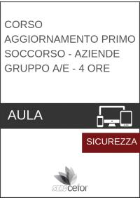 Corso AGGIORNAMENTO Primo Soccorso - Aziende Gruppo A E - 4 ore