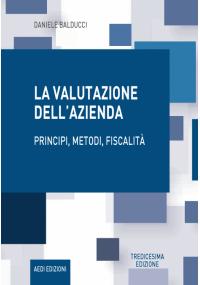 La Valutazione dell'Azienda - Principi, Metodi, Fiscalità