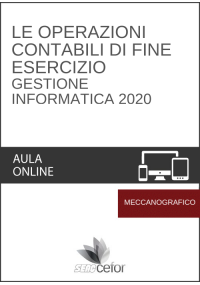 Le Operazioni Contabili di Fine Esercizio - Gestione Informatica 2020