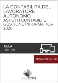 La Contabilità del lavoratore autonomo: aspetti contabili e gestione informatica 2020