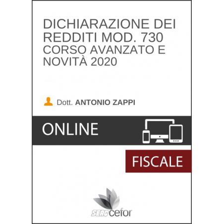 Dichiarazione dei Redditi Modello 730 - Corso avanzato e novità 2020