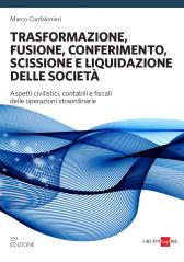Trasformazione fusione conferimento scissione e liquidazione delle società