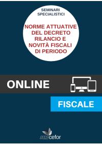 Norme attuative del decreto rilancio e novità fiscali di periodo