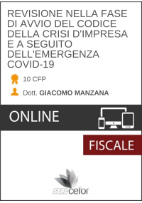 REVISIONE NELLA FASE DI AVVIO DEL CODICE DELLA CRISI D'IMPRESA E A SEGUITO DELL'EMERGENZA COVID-19