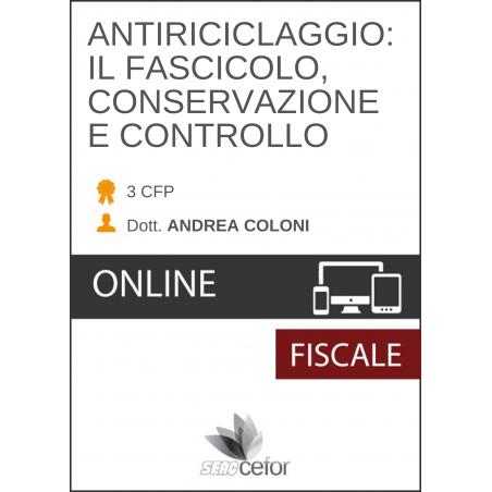 ANTIRICICLAGGIO: formazione del fascicolo antiriciclaggio del cliente, conservazione e controllo costante