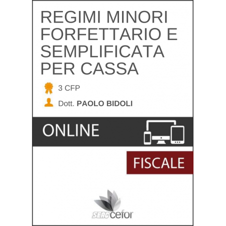 REGIMI MINORI FORFETARIO E SEMPLIFICATA PER CASSA