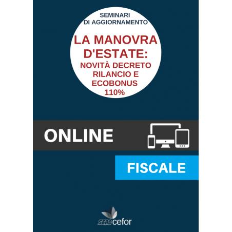 Seminari di Aggiornamento: La manovra d'estate - le novità del Decreto rilancio e dell'ecobonus 110%