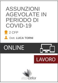 ASSUNZIONI AGEVOLATE IN PERIODO DI COVID-19