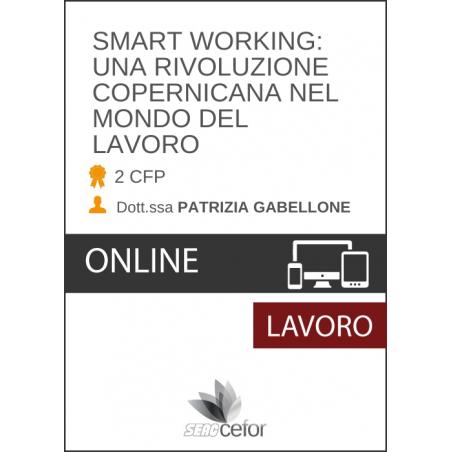 LO SMART WORKING: UNA RIVOLUZIONE COPERNICANA NEL MONDO DEL LAVORO - pack