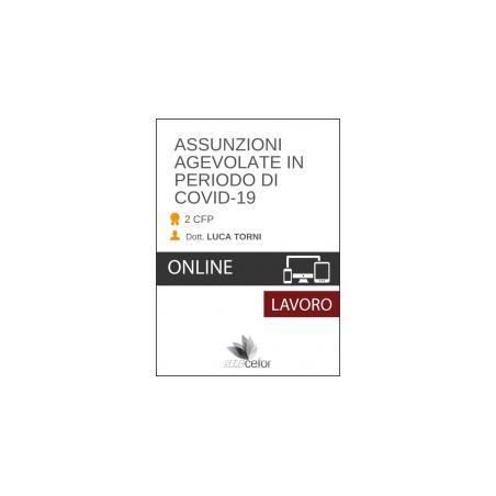 ASSUNZIONI AGEVOLATE IN PERIODO DI COVID-19 - pack