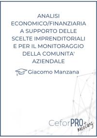 Analisi economico/finanziaria a supporto delle scelte imprenditoriali e per il monitoraggio della comunità aziendale