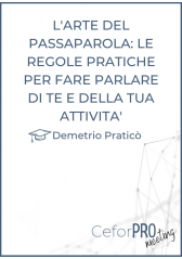 L'arte Del Passaparola: Le Regole Pratiche Per Fare Parlare Di Te E Della Tua Attività