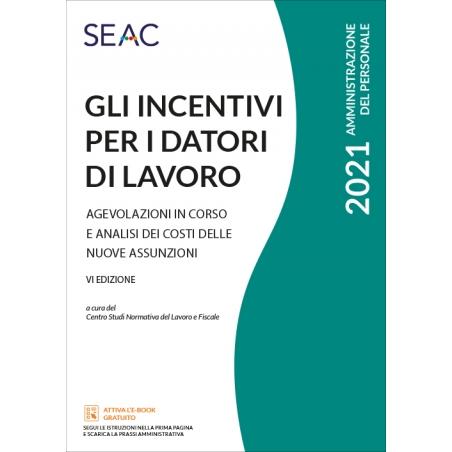 GLI INCENTIVI PER I DATORI DI LAVORO - VI edizione