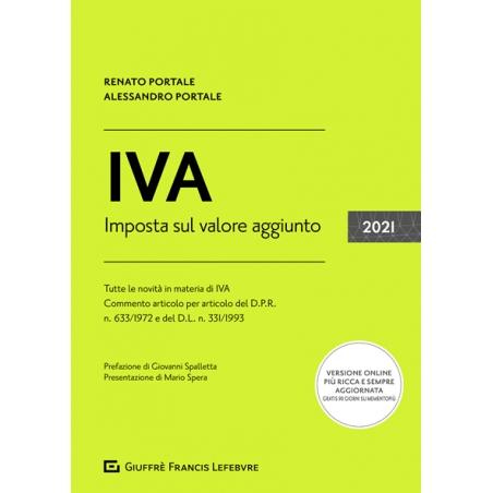 IVA - Imposta sul Valore Aggiunto 2021 di Renato Portale