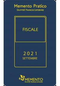 Memento Fiscale 2021 - Edizione di Settembre- Giuffrè Francis Lefebvre - Ipsoa