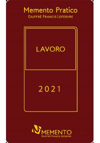 Memento Lavoro 2021 - Giuffrè Francis Lefebvre - Ipsoa