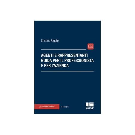 AGENTI E RAPPRESENTANTI - Guida per il professionista e per l'azienda