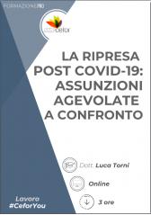 La Ripresa Post Covid-19: Assunzioni Agevolate A Confronto