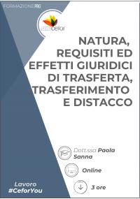 Natura, requisiti ed effetti giuridici di trasferta, trasferimento e distacco