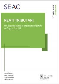 REATI TRIBUTARI: LA RESPONSABILITÀ DELLE SOCIETÀ E IL MODELLO EX D.LGS. N. 231
