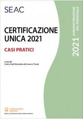 Certificazione Unica 2021 - Casi Pratici