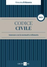 CODICE CIVILE 2021 - ANNOTATO CON LA NORMATIVA TRIBUTARIA