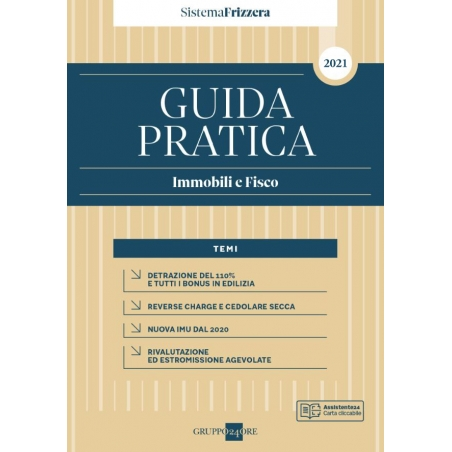 GUIDA PRATICA IMMOBILI E FISCO 2021
