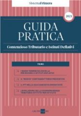 Guida Pratica Contenzioso Tributario E Istituti Deflativi 2021