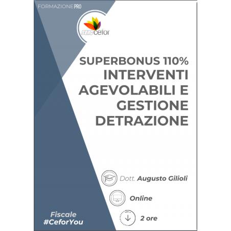Superbonus 110% - Interventi agevolabili e gestione detrazione