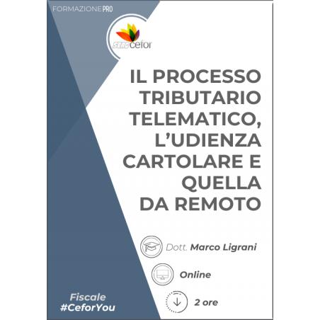 Il processo tributario telematico, l'udienza cartolare e quella da remoto