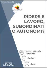 Riders e lavoro, subordinati o autonomi?