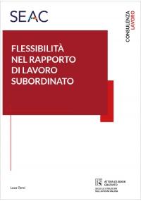 LA FLESSIBILITÀ NEL RAPPORTO DI LAVORO SUBORDINATO