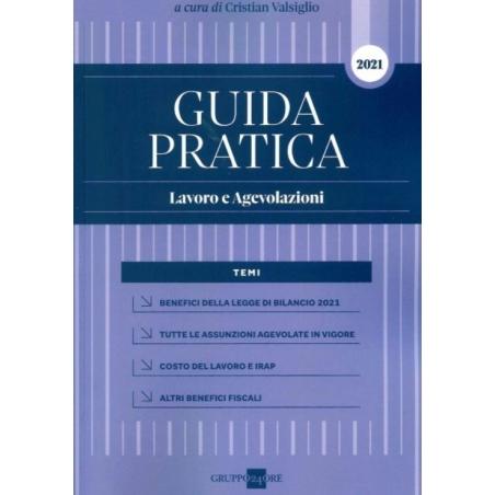 GUIDA PRATICA LAVORO E AGEVOLAZIONI 2021