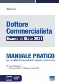DOTTORE COMMERCIALISTA Esame di Stato 2021 - Manuale Pratico